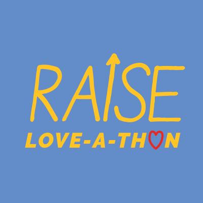 Raise Love-A-Thon